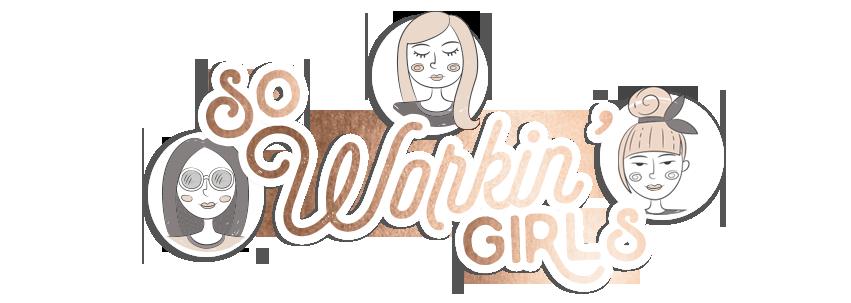 So Workin' Girls - Webzine féminin – Rédactrices 100% connectées