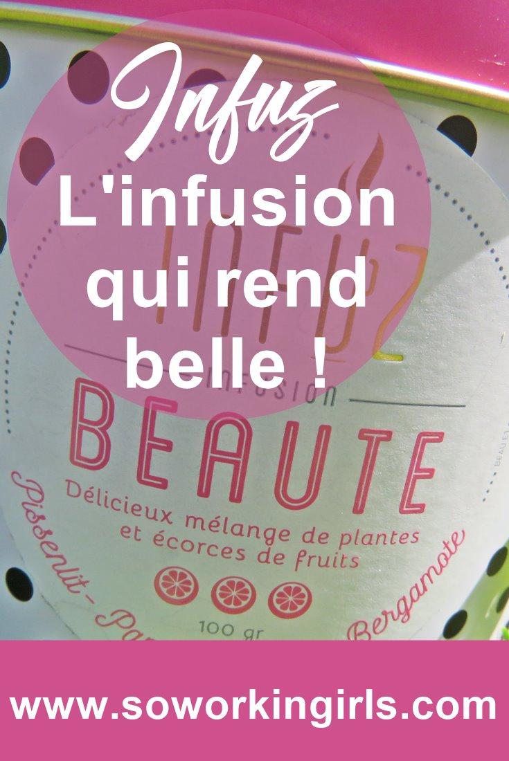 Infuz, découverte d'une infusion qui nous aide à nous sentir bien.